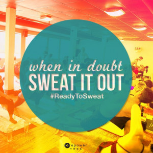 CorePower Yoga - Hot Yoga Quote: When in doubt, sweat it out. Are you ...