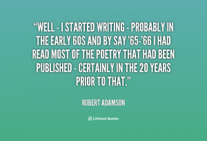 Well - I started writing - probably in the early 60s and by say '65 ...