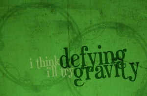 Defying Gravity: Wicked Quote 11