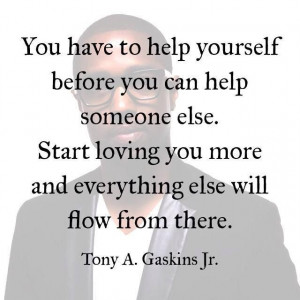 Tony Gaskins quote...