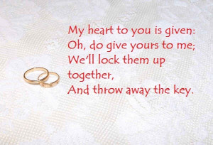 My Heart To You Is Given, Oh, Do Give Yours To Me, We'll Lock Them ...