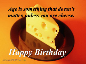 age is something that doesn t matter unless you are a cheese