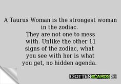 Taurus Woman is the strongest woman in the zodiac. They are not one ...