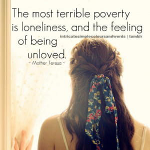 image, loneliness, poverty, quote, saying, terrible, unloved