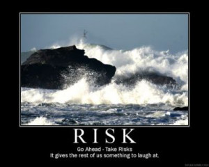 Risk - Demotivational poster