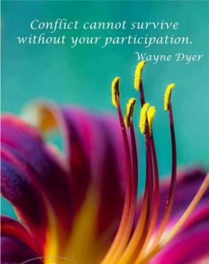 Conflict cannot survive without your participation.