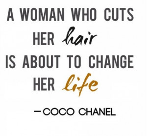 ... hair, is about to change her life. - Coco Chanel #hairstylist #quotes