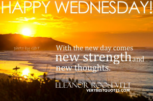 ... new strength!.. Beautiful Wednesday picture Quotes ~ Eleanor Roosevelt