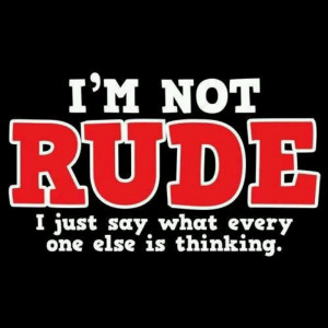 Not Rude Just Honest