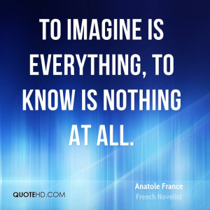 Anatole France Imagination Quotes