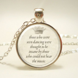 Inspirational Nietzsche Quote Necklace Those Who Were by rainnua, $14 ...