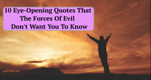 10-Eye-Opening-Quotes-That-The-Forces-Of-Evil-Dont-Want-You-To-Know ...