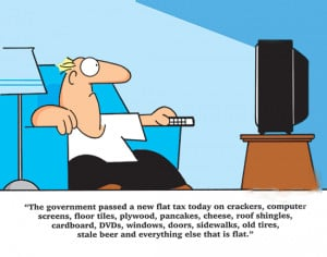 Read and enjoy government passed a new flat tax today. income taxes ...