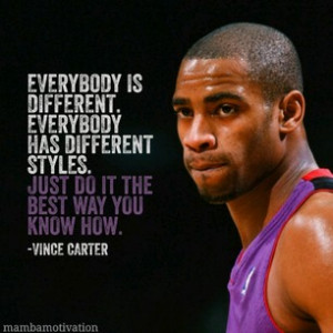 mambamotivation Quote from NBA player Vince Carter He is an 8x NBA
