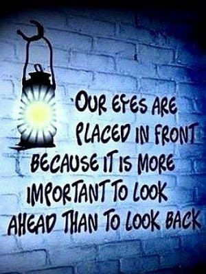 Let the past inform you but always look where you are going