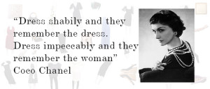 Dress shabbily and they remember the dress; dress impeccably and they ...