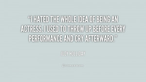 Quotes On Being Hated http://quotes.lifehack.org/quote/judy-holliday/i ...