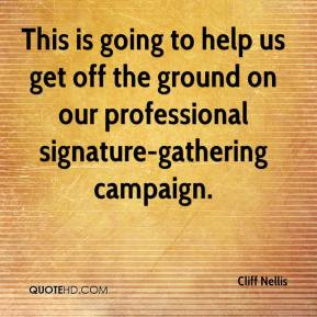 Cliff Nellis - This is going to help us get off the ground on our ...