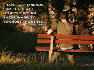 have lost friends, some by death, others through sheer inability to ...