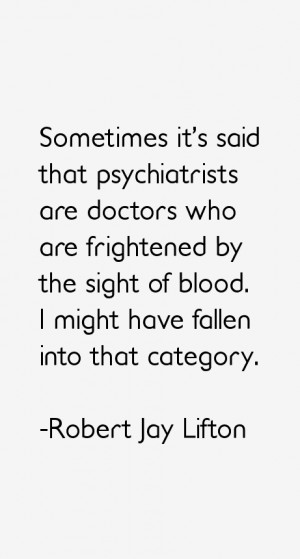 Robert Jay Lifton Quotes & Sayings