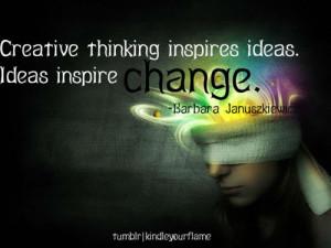 ... inspires ideas. Ideas inspire change. —Barbara Januszkiewicz