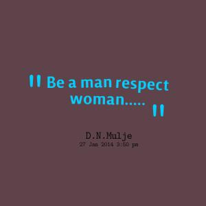 Respect Women Quotes Respect women quotes respect