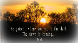 Be patient where you sit in the dark