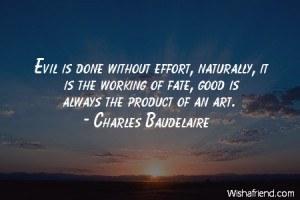 fate-Evil is done without effort, naturally, it is the working of fate ...
