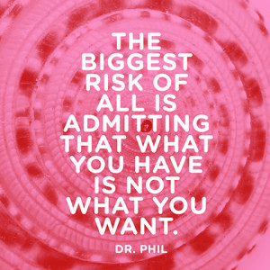 quotes-risk-have-want-dr-phil-480x480.jpg