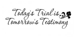 Wall Decal Todays Trial is Tomorrows Testimony LDS Christian Spiritual ...