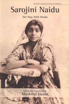 Sarojini Naidu: Her Way With Words