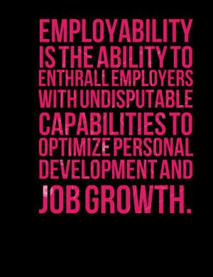 ... capabilities to optimize personal development and job growth