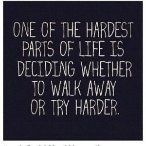 walk away/try harder