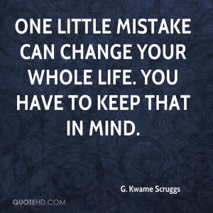 Quotes Life ~ G. Kwame Scruggs Quotes | QuoteHD