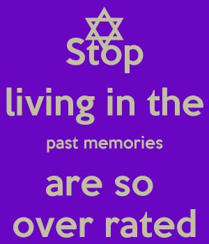 Stop Living In The Past Stop living in the past