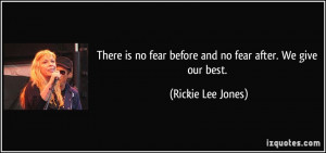 There is no fear before and no fear after. We give our best. - Rickie ...