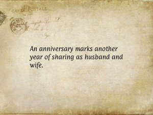 An anniversary marks another year of sharing as husband and wife.