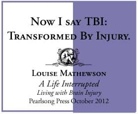 ... Life Interrupted: Living with Brain Injury by Louise Mathewson - quote