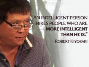 Quote on Hiring intelligent people by Robert Kiyosaki