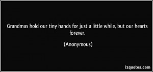 hold our tiny hands for just a little while, but our hearts forever ...