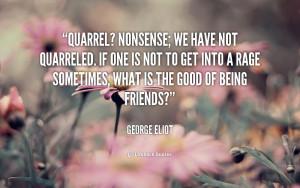quote-George-Eliot-quarrel-nonsense-we-have-not-quarreled-if-50291_2 ...