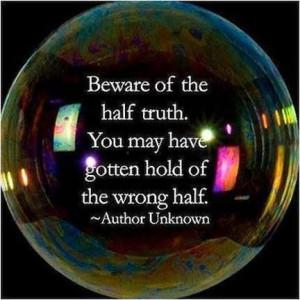 Beware of half truths...