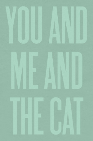 ... SUBMISSIONS ADVICE PHOTOS QUOTES YOU ME AND THE CAT LOVE FAMILY 2