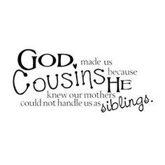 cousin quote more cousins friends quotes quotes for cousins quotes ...