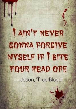 Jason Stackhouse Quote | True Blood