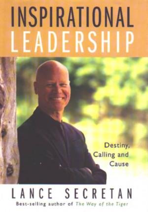 Lance Secretan Inspirational Leadership Book