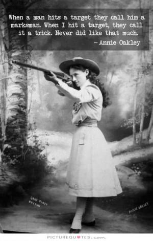 Annie Oakley Quotes Men Vs Women Quotes