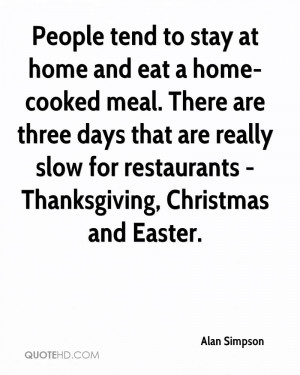 People Tend To Stay At Home And Eat A Home Cooked Meal. There Are ...