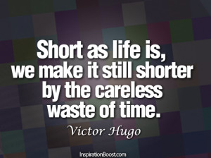 waste of time quote, quote about wasting time, life is short quote