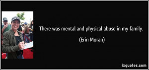 There was mental and physical abuse in my family. - Erin Moran